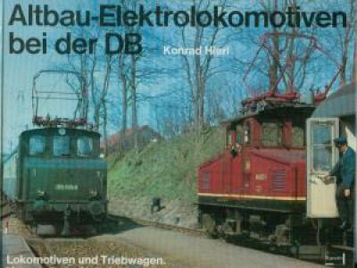 Altbau- Elektrolokomotiven bei der DB. Lokomotiven und Triebwagen. Veteranen der Vorkriegszeit, fotografiert in den Jahren 1968 - 1979. (JJ1) 1. Aufl.