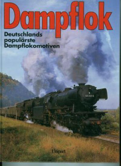 Dampflok. Die populärsten Dampflokomotiven Deutschlands. (JJ1)