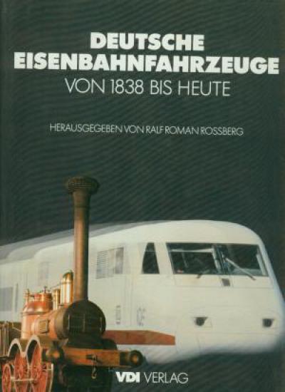 Deutsche Eisenbahnfahrzeuge von 1838 bis heute (JJ1)