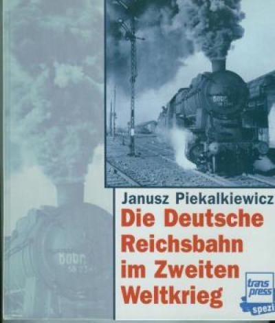 Die Deutsche Reichsbahn im Zweiten Weltkrieg. (JJ1)